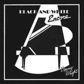 Black & White: Encore by Danny Wright