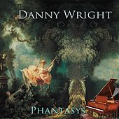 Phantasys by Danny Wright