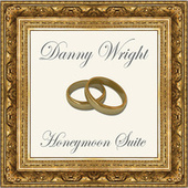 Honeymoon Suite by Danny Wright