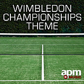 Wimbledon Championships Theme - Single by APM Music