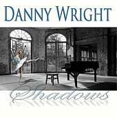 Shadows by Danny Wright
