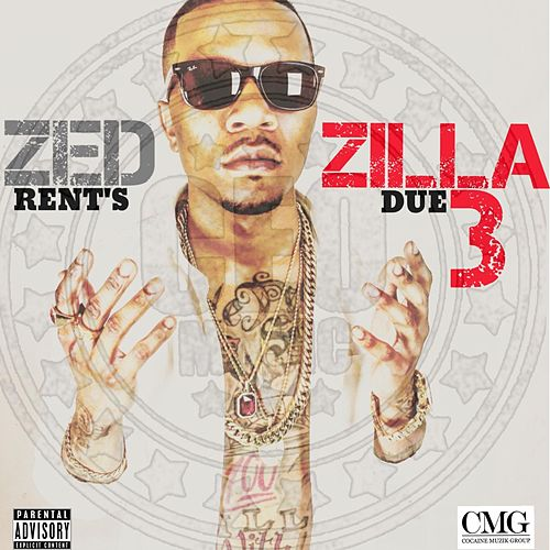 Play & Download Rent's Due 3 by Zed Zilla | Napster