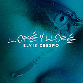 Play & Download Llore Llore (Version Bachata) by Elvis Crespo | Napster