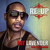 Play & Download Re-Up (feat. Holla Mann) by Ray Lavender | Napster