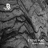 Play & Download O My Mind by Steve Mac | Napster