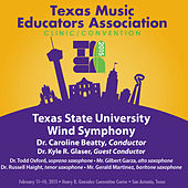 2015 Texas Music Educators Association (TMEA): Texas State University Wind Symphony [Live] by Various Artists