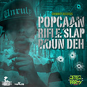 Play & Download Rifle Slap Roun Deh - Single by Popcaan | Napster