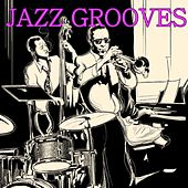 Play & Download Jazz Grooves by Various Artists | Napster