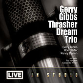 Play & Download Gerry Gibbs Thrasher Dream Trio
