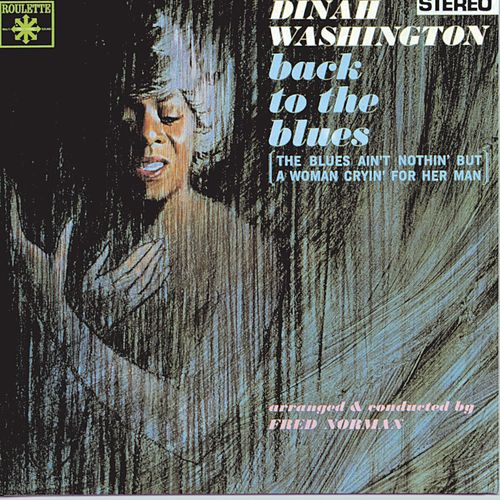 Play & Download Back To The Blues by Dinah Washington | Napster