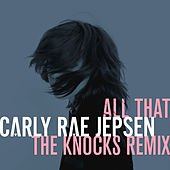 Play & Download All That by Carly Rae Jepsen | Napster
