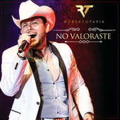 No Valoraste by Roberto Tapia