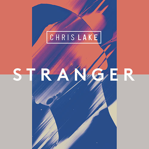 Stranger by Chris Lake