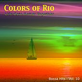 Play & Download Colors of Rio (Life Gets Better Together - Vol.: 10) by Various Artists | Napster
