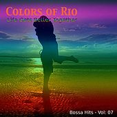 Play & Download Colors of Rio (Life Gets Better Together - Vol.: 07) by Various Artists | Napster