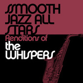 Smooth Jazz All Stars Renditions of The Whispers by Smooth Jazz Allstars