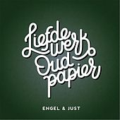 Play & Download Liefdewerk Oud Papier by Engel & Just | Napster