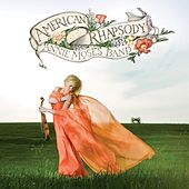 Play & Download American Rhapsody by Annie Moses Band | Napster