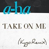 Play & Download Take On Me (Kygo Remix) by a-ha | Napster