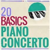20 Basics: The Piano Concerto (20 Classical Masterpieces) by Various Artists