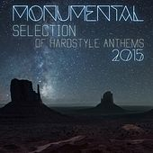 Monumental Selection of Hardstyle Anthems 2015 by Various Artists