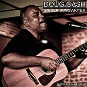 Singer Songwriter by Doug Cash