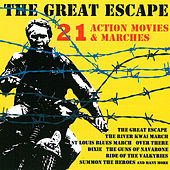 Play & Download The Great Escape - 21 Action Movies & Marches by Various Artists | Napster