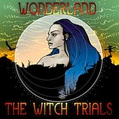 Wonderland - Single by The Witch Trials