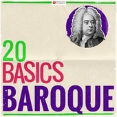 20 Basics: Baroque (20 Classical Masterpieces) by Various Artists
