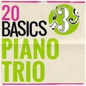 20 Basics: The Piano Trio (20 Classical Masterpieces) by Various Artists