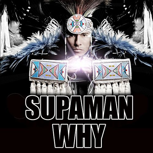 Play & Download Why by Supa Man (Kelvin Mccray) | Napster