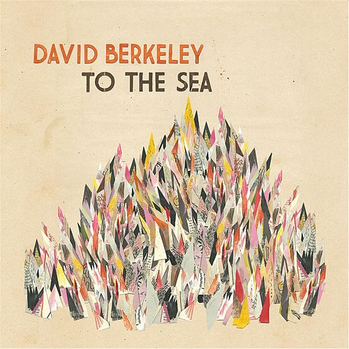 Play & Download To the Sea by David Berkeley | Napster