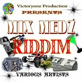 Mix Medz Riddim by Various Artists