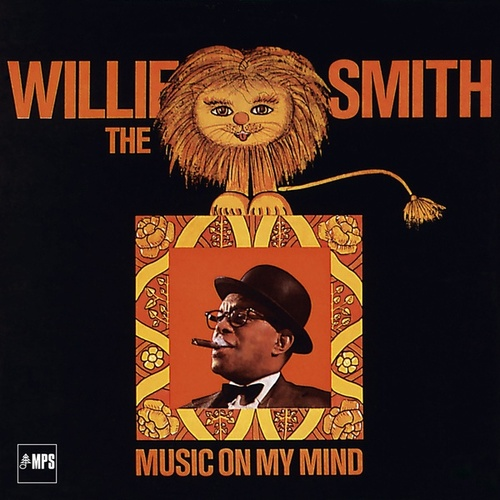 Music on My Mind by Willie 'The Lion' Smith