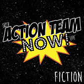 The Action Team Now! - EP by Fiction