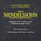 Mendelssohn: Orchestral Masterpieces by Various Artists