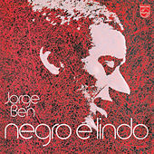 Play & Download Negro É Lindo by Jorge Ben Jor | Napster
