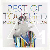 Play & Download Best of Touched Music for Macmillan, Pt. 1 by Various Artists | Napster