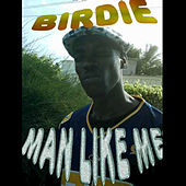 Play & Download Man Like Me by Birdie | Napster