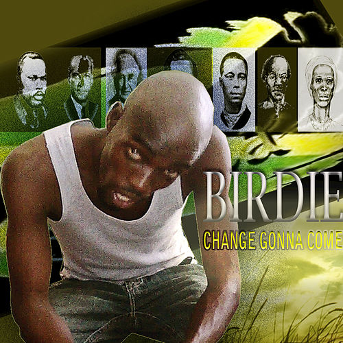Play & Download Change Gonna Come by Birdie | Napster