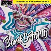 Back and Forth (Jayceeoh & B-Sides Remix) by B.o.B