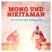 Play & Download Im Rauch der Bengalen by Mono & Nikitaman | Napster