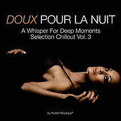 Doux pour la nuit, Vol. 3 - A Whisper for Deep Moments Selection Chillout by Various Artists