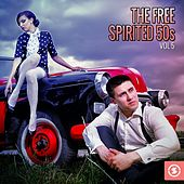 The Free Spirited 50s, Vol. 5 by Various Artists