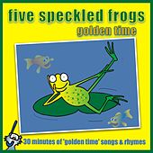 Play & Download Five Speckled Frogs - Golden Time by Kidzone | Napster