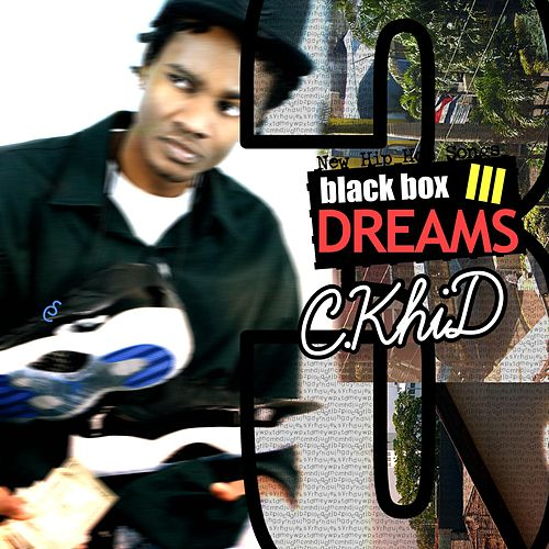 Play & Download Black Box Dreams 3 by C.Khid | Napster