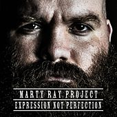 Expression Not Perfection by Marty Ray Project