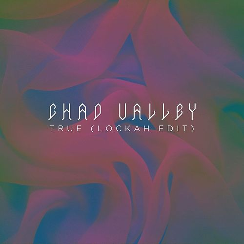 Play & Download True (Lockah Remix) - Single by Chad Valley | Napster