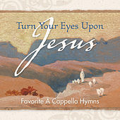 Play & Download Turn Your Eyes Upon Jesus by Discovery Singers | Napster