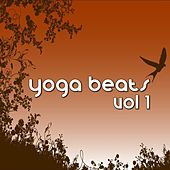 Yoga Beats Volume 1 by Various Artists
